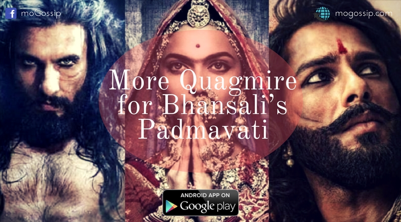 More quagmire for bhansali's Padmavati.