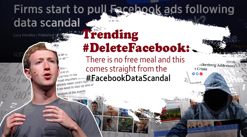 Trending #DeleteFacebook: There is no free meal and this comes straight from the #FacebookDataScandal