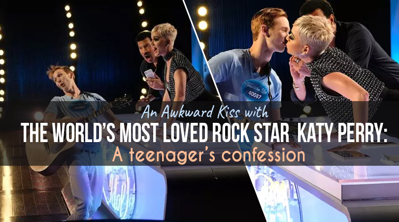 An Awkward Kiss with the World's most loved Rock star  Katy Perry: A teenager's confession
