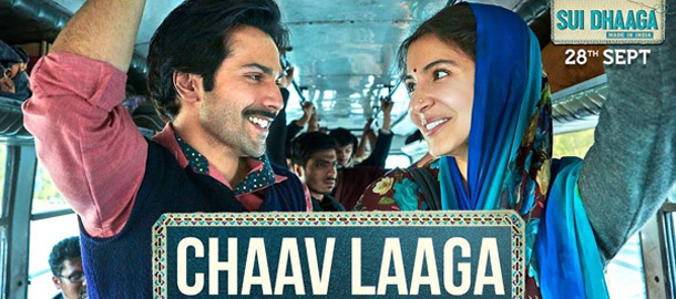 Chaav Laaga Song | Sui Dhaaga - Made in India | Varun Dhawan | Anushka Sharma | Papon | Ronkini