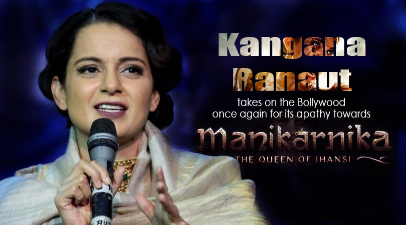 Kangana takes on the Bollywood once again for its apathy towards 'Manikarnika'