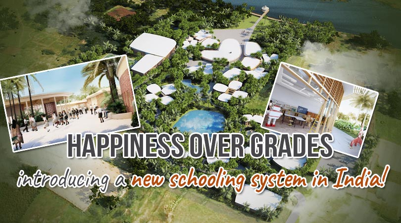 Happiness over grades- introducing a new schooling system in India!