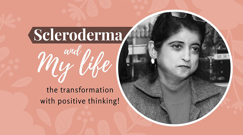 Scleroderma and My life; the transformation with positive thinking!
