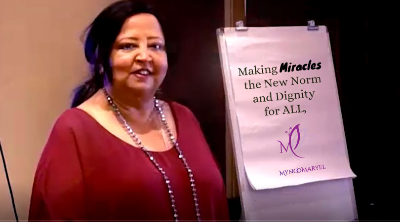 Making Miracles the New Norm and Dignity for ALL, says Mynoo Maryel!