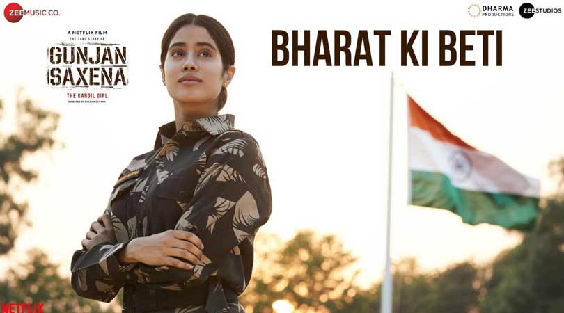 Gunjan Saxena presents Bharat Ki Beti song OUT !