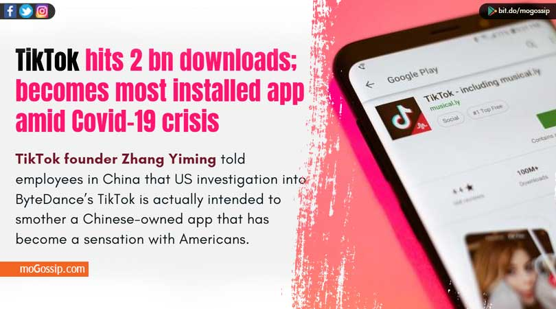 TikTok hits 2 bn downloads becomes most installed app amid Covid-19 crisis.