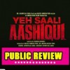 Public Review For Film Yeh Saali Aashiqui